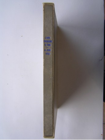 Anonyme - Le Livre Tricolore. Du 13 mai au 4 juin 1958.