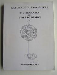 """Pierre Dequenes - Science du XXéme Siècle. """"Mythologies ou Bible du Démon""""."""