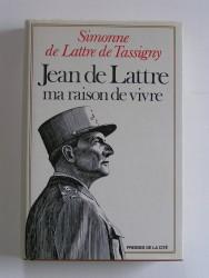 Jean de Lattre, ma raison de vivre