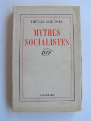 Thierry Maulnier - Mythes socialistes