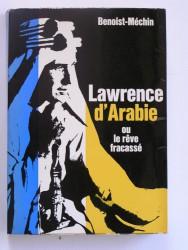 Lawrence d'Arabie ou le rêve fracassé