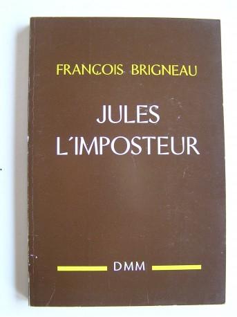 François Brigneau - Jules l'imposteur