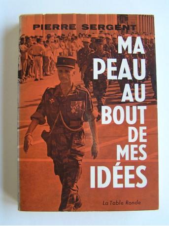 Pierre Sergent - Ma peau au bout de mes idées