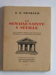 Jérôme et Jean Tharaud - La Semaine Sainte à Séville