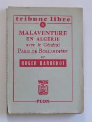 Colonel Roger Barberot - Malaventure en Algérie avec le général Paris de Bollardière