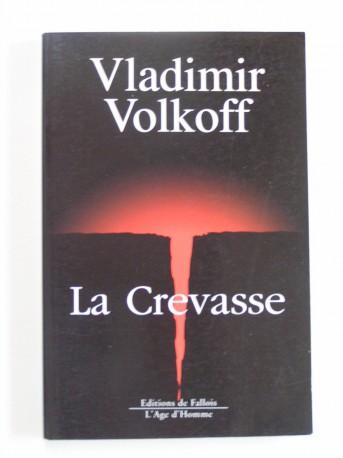 Vladimir Volkoff - La crevasse