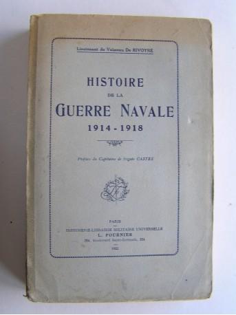 lieutenant de vaisseau De Rivoyre - Histoire de la Guerre Navale. 1914 - 1918