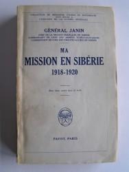 Général Janin - Ma mission en Sibérie. 1918 - 1920