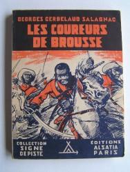 Georges Cerbelaud Salagnac - Les coureurs de brousse