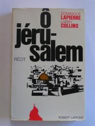 Ô Jérusalem. Récit