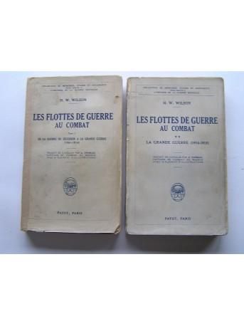 H.W. Wilson - Les flottes de guerre au combat. tome 1 et 2