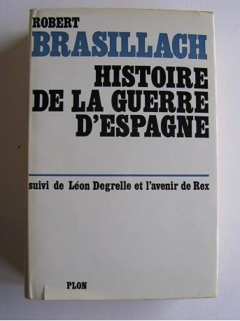 Robert Brasillach - Histoire de la guerre d'Espagne