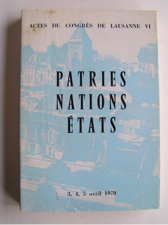 Collectif - Actes du congrès de Lausanne VI. Patries, Nations, Etats