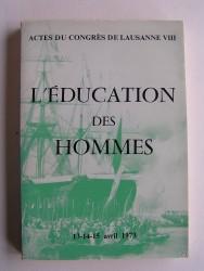 Collectif - Actes du congrès de Lausanne VIII. L'éducation des hommes
