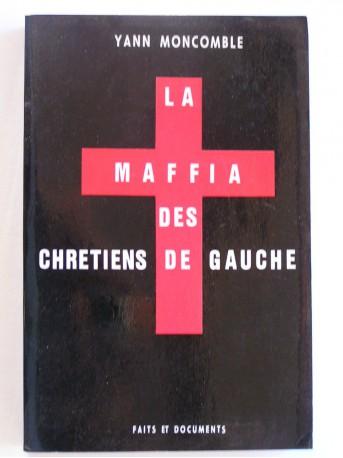 Yann Moncomble - La mafia des Chrétiens de Gauche