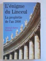 L'énigme du Linceul. La prophétie de l'an 2000