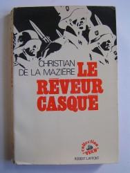Christian de La Mazière - Le rêveur casqué