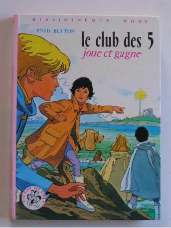 Enid Blyton - Le Club des 5 joue et gagne