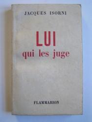 Maître Jacques Isorni - Lui qui les juge