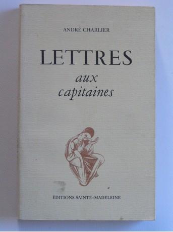 André Charlier - Lettres aux capitaines