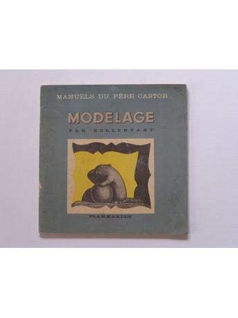 Bellenfant - Manuels du père castor. Modelage