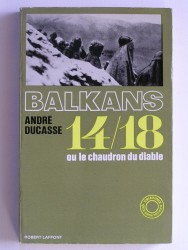Balkans 14/18 ou le chaudron dun diable
