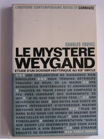Charles Fouvez - Le mystère Weygand. Etude d'un dossier historique au XIXe siècle