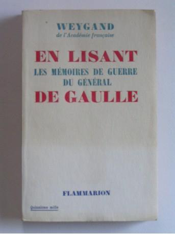 Général Maxime Weygand - En lisant les mémoires de guerre du général De Gaulle