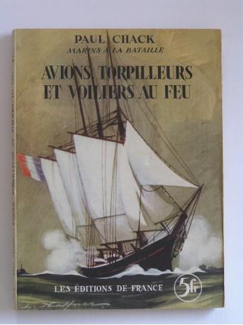 Paul Chack - Avions, torpilleurs et voiliers au feu