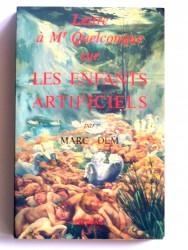 Marc Dem - Lettre de Mr Quelconque sur les enfants artificiels