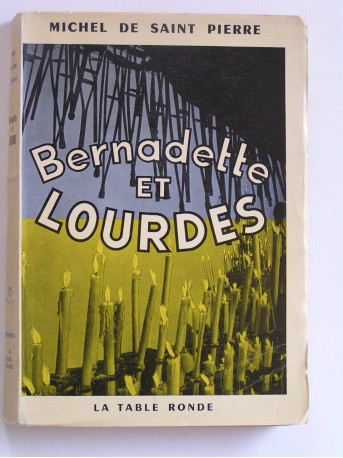 Michel de Saint-Pierre - Bernadette et Lourdes