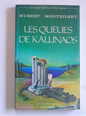 Hubert Monteilhet - Les queues de Kallinaos