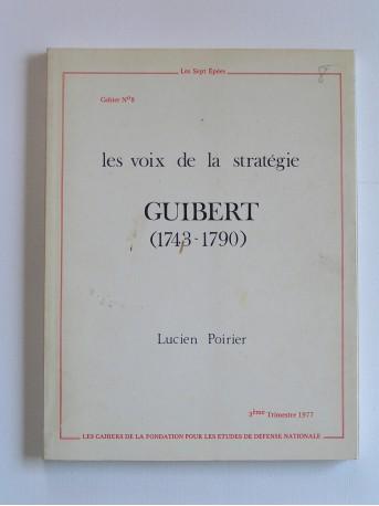 Lucien Poirier - Les voix de la stratégie: Guibert. 1743 - 1790