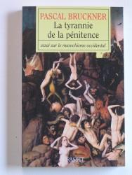 La tyrannie de la pénitence. Essai sur le masochisme occidental