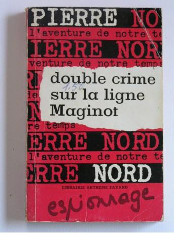 Pierre Nord - Double crime sur la ligne Maginot