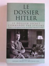 Collectif - Le dossier Hitler. Le dossier commandé par Staline