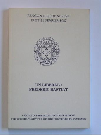 Collectif - Un libéral: Frédéric Bastiat