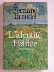 L'identité de la France. Tome 1. Espace et Histoire