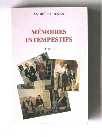 André Figueras - mémoires intempestifs. Tome 1
