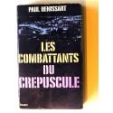 Paul Hénissart - Les combattants du crépuscule. La dernière année de l'Algérie Française