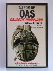 Au nom de l'O.A.S. Objectif Pompidou