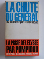 La chute du Général. La prise de l'Elysée par Pompidou