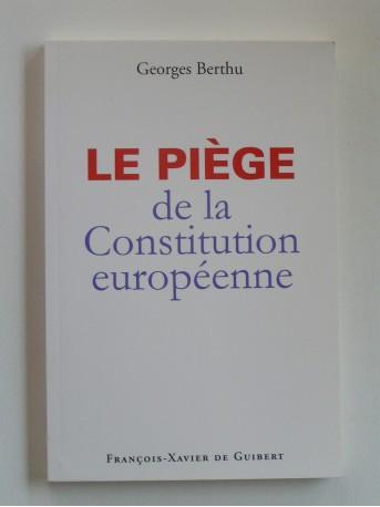 Georges Berthu - Le piège de la Constitution européenne
