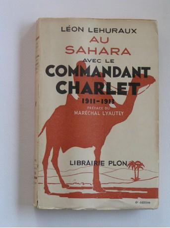 Léon Lehuraux - Au sahara avec le commandant Charlet. 1911 - 1913