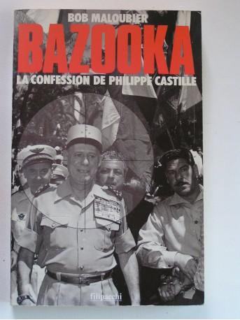 Bob Maloubier - Bazooka. La confession de Philippe Castille