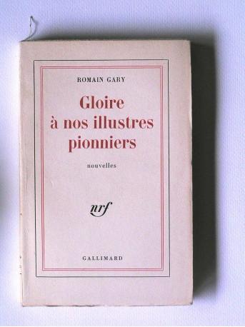 Romain Gary - Gloire à nos illustres pionniers