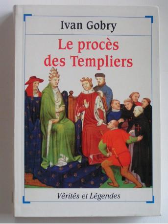 Ivan Gobry - Leprocès des Templiers