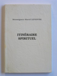 Itinéraire spirituel. A la suite de Saint Thomas d'Aquin dans sa Somme Théologique