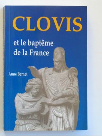 Anne Bernet - Clovis et le baptême de la France