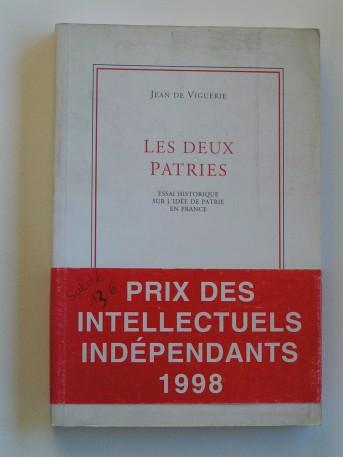 Jean de Viguerie - Les deux patries. Essai historique sur l'idée de patrie en France
